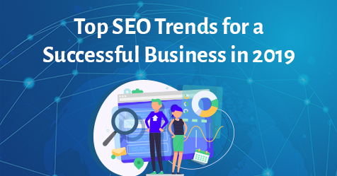 Top-SEO-Trends-for-a-Successful-Business-in-2019-Feature